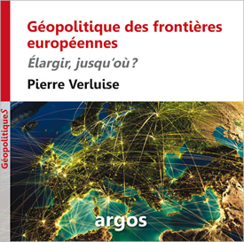 Verluise-geopolitics-of-the-eu-borders-expansion-how-far