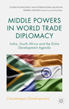 """Middle Powers in World Trade Diplomacy - India, South Africa and the Doha Development Agenda"""