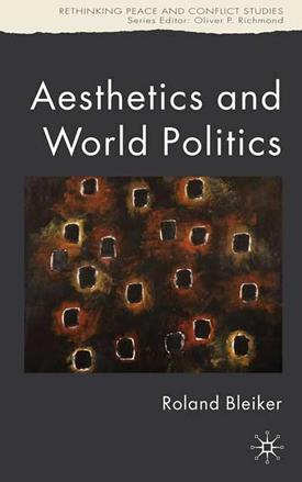 """Aesthetics and World Politics"""