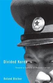 """""""Divided Korea - Toward a Culture of Reconciliation"""""""