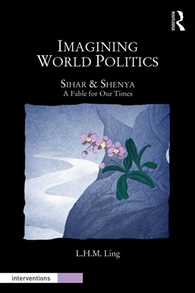 Imagining World Politics Sihar & Shenya, A Fable for Our Times