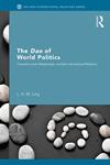 The Dao of World Politics: Towards a Post- Westphalian, Worldist International Relations