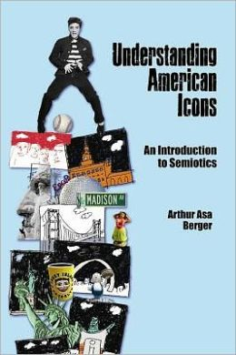 Understanding American Icons. An Introduction to Semiotics