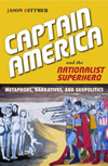 Captain America and the Nationalist Superhero: Metaphors, Narratives, and Geopolitics