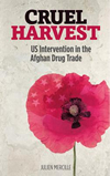 Cruel Harvest - US Intervention in the Afghan Drug Trade