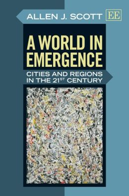A World in Emergence. Cities and Regions in the 21st Century